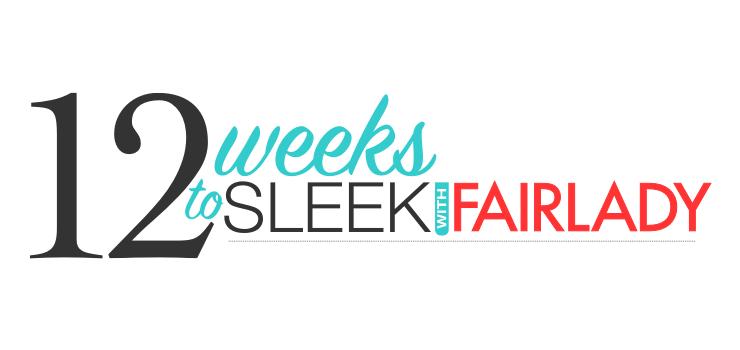12 Weeks to Sleek with Fairlady