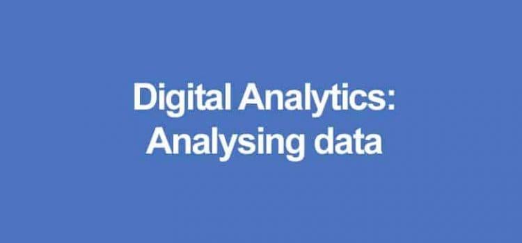 Digital Analytics: Analysing data