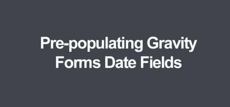 Gravity forms date fields