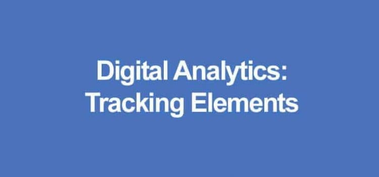 Digital Analytics Tracking Elements