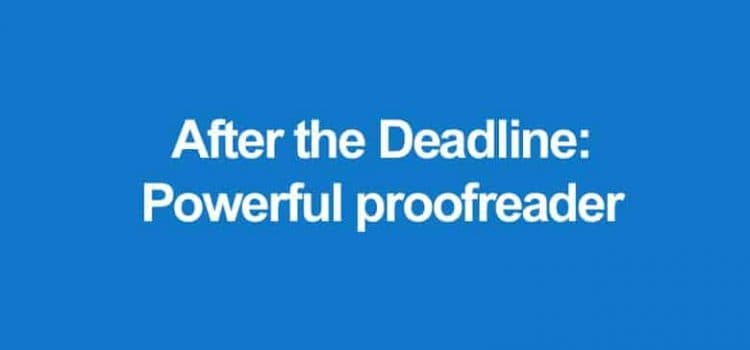 After the Deadline: A powerful proofreading tool